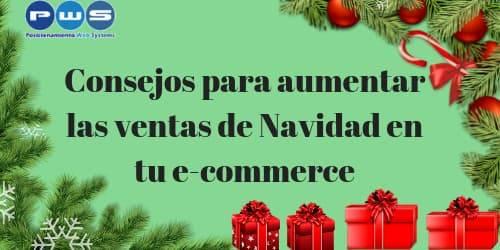 Consejos para aumentar las ventas de Navidad en tu e-commerce|aumentar las ventas de Navidad en tu e-commerce (1)||
