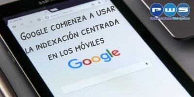Google comienza a usar la indexación centrada en los móviles|usabilidad movil|aviso google mobile first indexing|prueba de velocidad en moviles|prueba optimizacion moviles