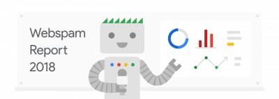 Informe webspam de Google La lucha del buscador contra el spam en 2018