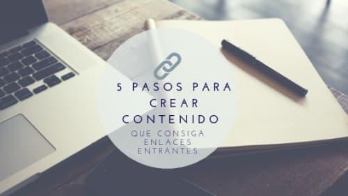 crear contenido QUE CONSIGA ENLACES ENTRANTES|5 pasos para crear contenido que consiga enlaces entrantes|Decide el formato del contenido