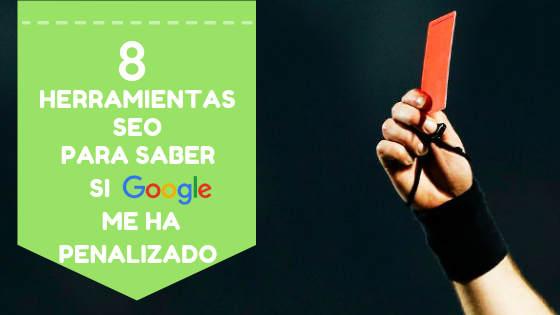 8 herramientas SEO para saber si Google me ha penalizado