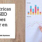 Las métricas y KPIs SEO que debes rastrear en tu web