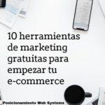 10 herramientas de marketing gratuitas para empezar tu e-commerce (1)