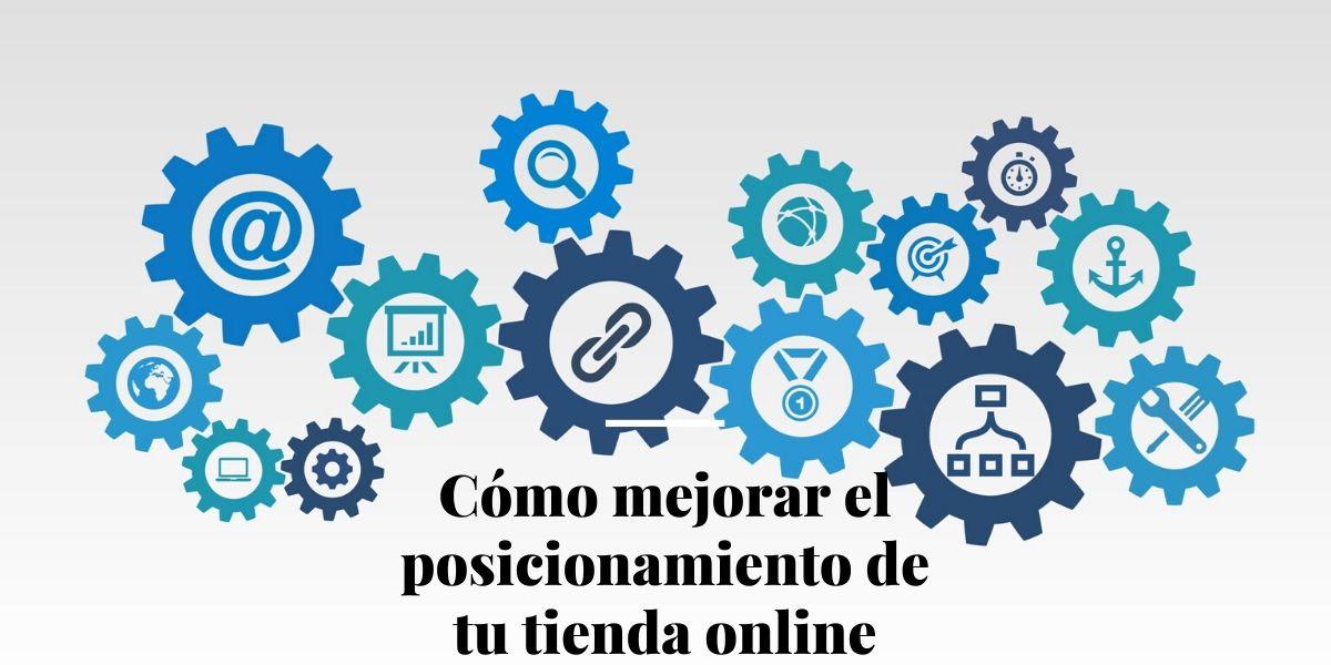 Cómo mejorar el posicionamiento de tu tienda online (1)