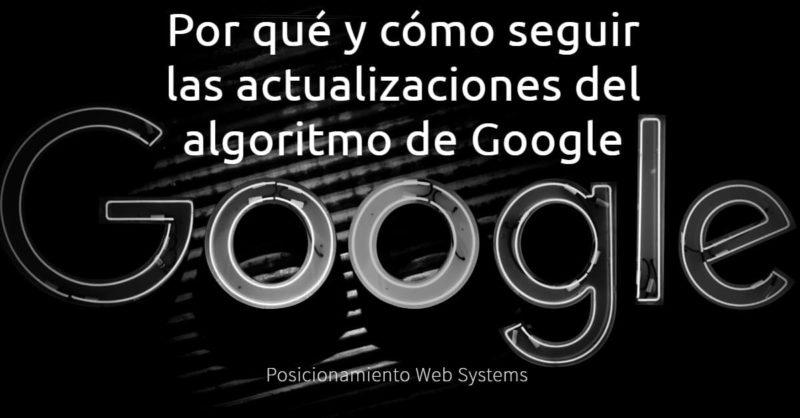Por qué y cómo seguir las actualizaciones del algoritmo de Google