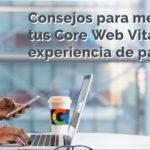 Consejos para mejorar tus Core Web Vitals (1)
