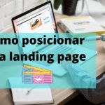 Cómo posicionar una landing page